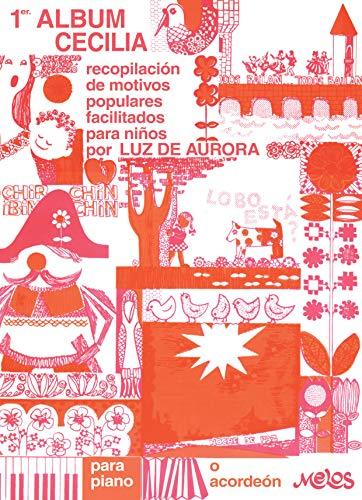 PRIMER ALBUM CECILIA: recopilación de motivos populares facilitados para niños (Spanish Edition)