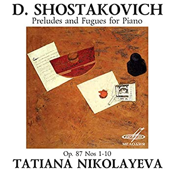Shostakovich: Preludes and Fugues for Piano, Op. 87, Nos. 1-10