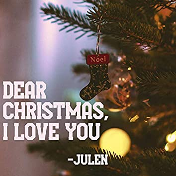 Dear Christmas, I Love You