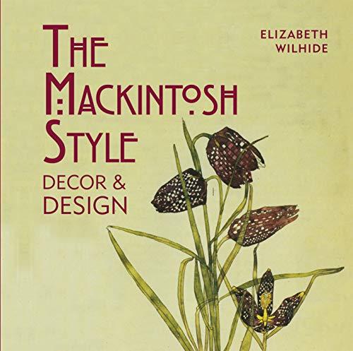 The Mackintosh Style: Décor & Design