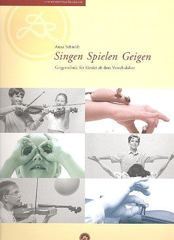 Singen Spielen Geigen: Geigenschule für Kinder ab dem Vorschulalter