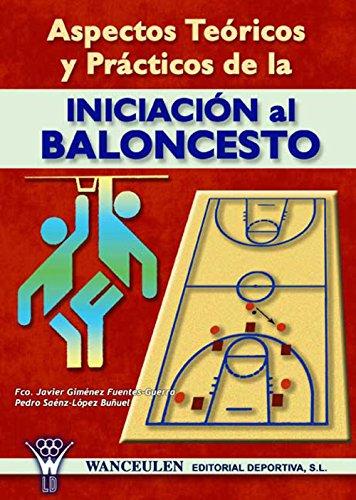 Aspectos teoricos y practicos de la iniciacion al baloncesto