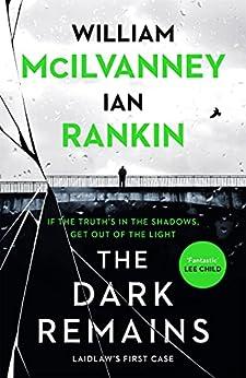 The Dark Remains (English Edition) van [Ian Rankin, William McIlvanney]