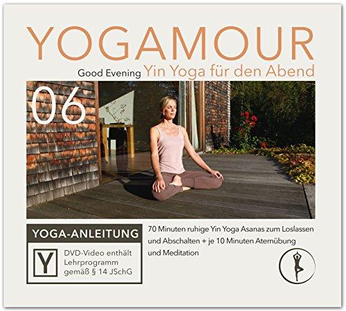 Yin Yoga am Abend: Geführte Übungen für erholsamen Schlaf und Entspannung inkl. Atem-Yoga und Meditation YOGAMOUR DVD 06