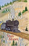 Mister Moffat's Road (English Edition)