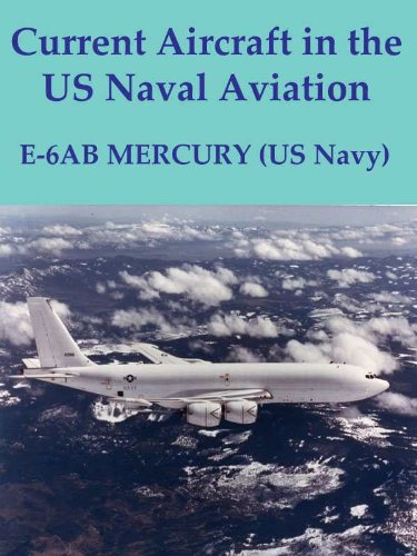 Current Aircraft in the US Naval Aviation; C6-A/B - Mercury (Tacamo) (English Edition)