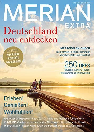 MERIAN Magazin Deutschland neu entdecken 07/18: 164 Seiten Ideen fürs perfekte Weekend (MERIAN Hefte)