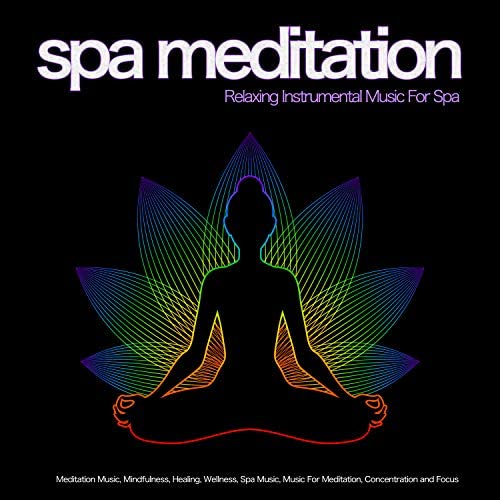 Spa Music, Meditation Music & Meditation Spa