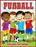 Fußball Malbuch Für Kinder: Nettes Malbuch für alle Fußballliebhaber