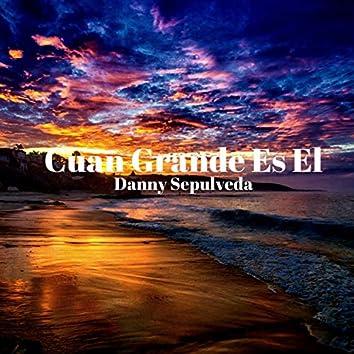 Cuan Grande Es El (feat. Jose Diego Torres )