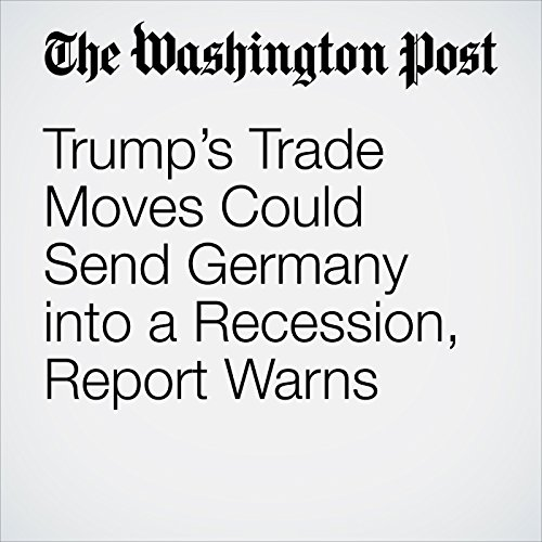 Trump's Trade Moves Could Send Germany into a Recession, Report Warns copertina