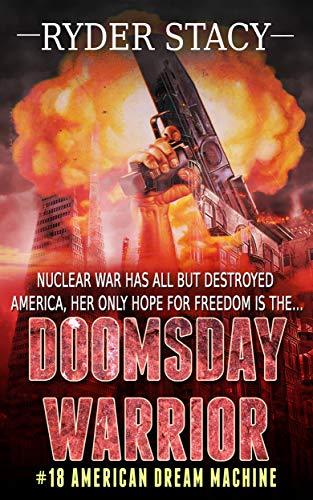 Doomsday Warrior #18 American Dream Machine (English Edition)