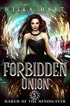 Forbidden Union: A Paranormal Romance (Harem of The Mindslayer Book 3) by [Willa Hart]