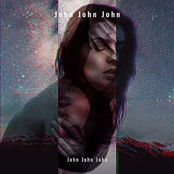 John John John