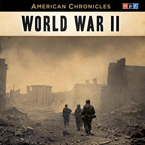 NPR American Chronicles: World War II audiobook cover art