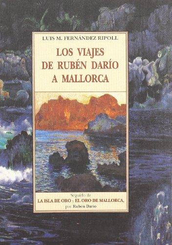 Los viajes de Rubén Darío a Mallorca ; La isla de oro : el oro de Mallorca