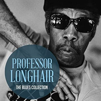 The Classic Blues Collection: Professor Longhair