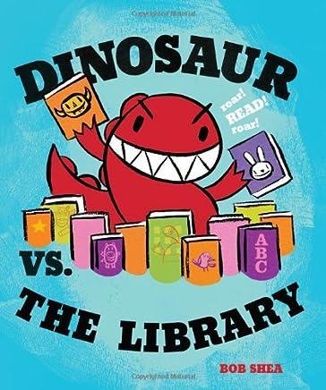 Dinosaur vs. the Library (A Dinosaur vs. Book)