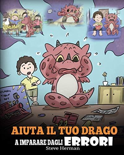 Aiuta il tuo drago a imparare dagli errori: (Help Your Dragon Learn From Mistakes) Una simpatica storia per bambini, per istruirli sul perfezionismo ed educarli ad accettare i fallimenti.: 26