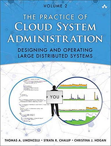 Compare Textbook Prices for Practice of Cloud System Administration, The: Designing and Operating Large Distributed Systems, Volume 2 1 Edition ISBN 9780321943187 by Limoncelli, Thomas