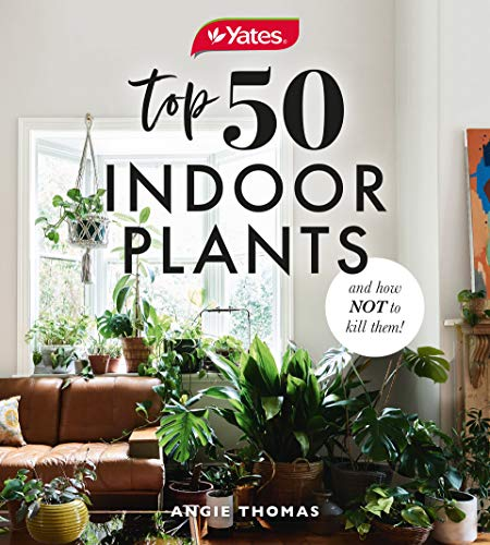 Yates Top 50 Indoor Plants And How Not To Kill Them! (English Edition)