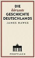 Die kurzeste Geschichte Deutschlands