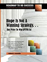 Hope Is Not A Winning Strategy... But Price To Win (PTW) Is!