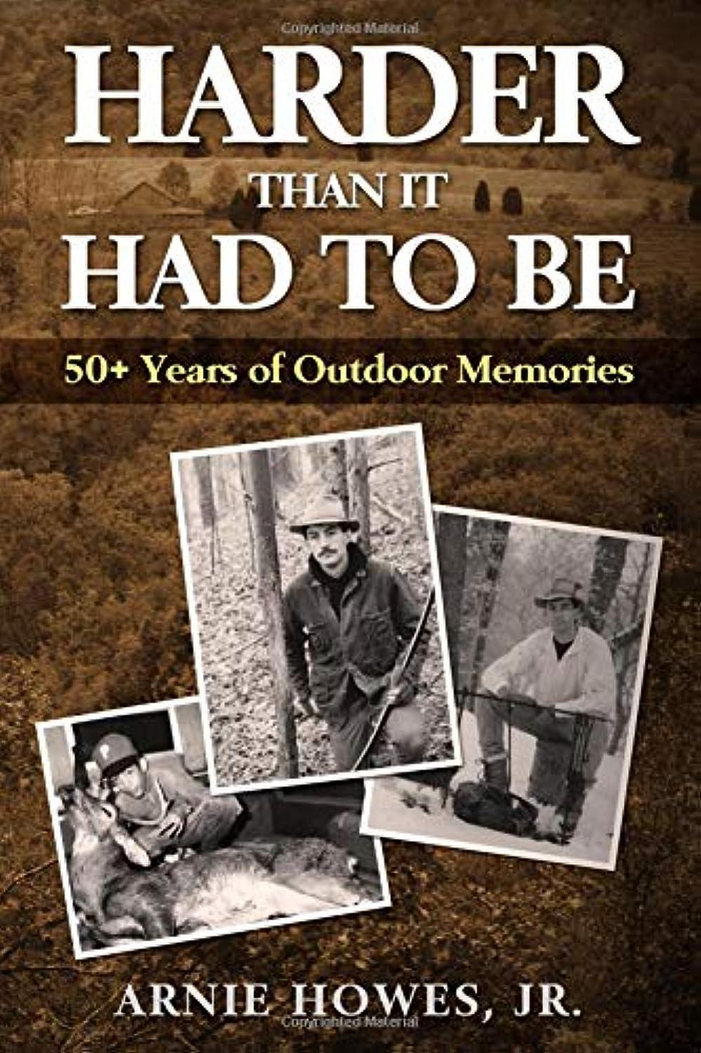 十分です急流スクラップブックHarder Than It Had To Be: 50+ Years of Outdoor Memories  (B&W)