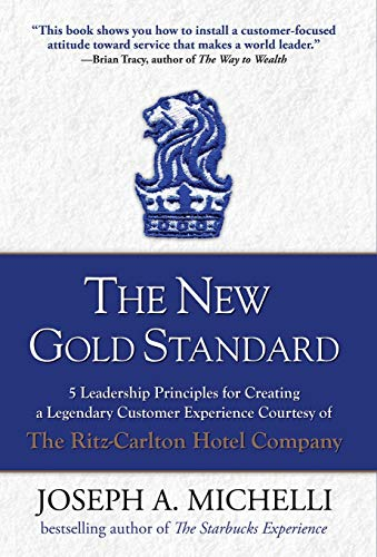 The New Gold Standard: 5 Leadership Principles for Creating a Legendary Customer Experience Courtesy