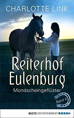 Reiterhof Eulenburg - Mondscheingeflüster: Band 4 (Ferien auf dem Reiterhof)