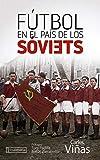 Fútbol en el país de los sóviets: Una herramienta al servicio de la Revolución (GEBARA)