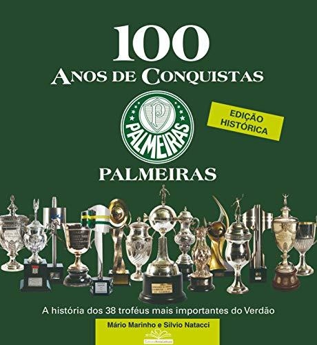 Palmeiras - 100 Anos de Conquistas