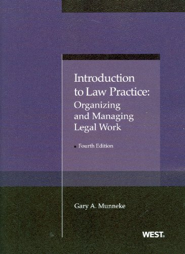 Introduction to Law Practice: Organizing and Managing Legal Work, 4th (American Casebook Series)