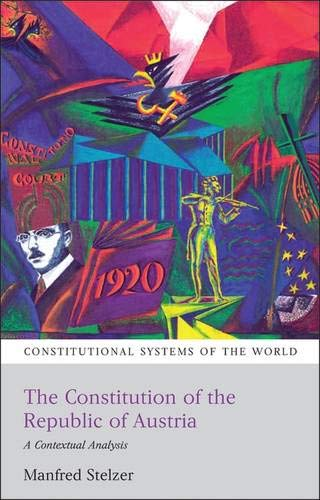 The Constitution of the Republic of Austria: A Contextual Analysis (Constitutional Systems of the World)