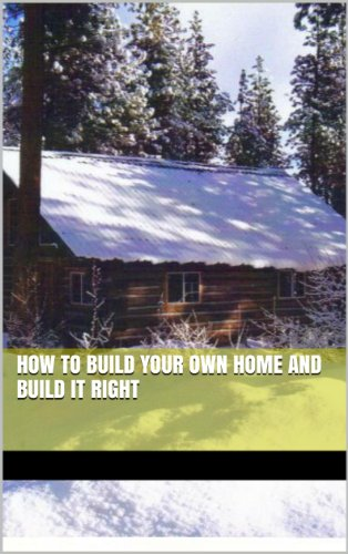 How To Build Your Own Home and Build It Right by [Ranger Hunt]
