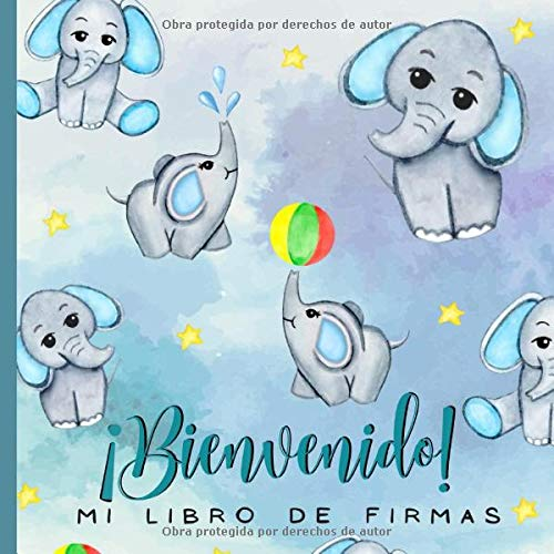 ¡Bienvenido!: Libro de Firmas Para Baby Shower, Recuerdos y Consejos a los Padres, Libro De Invitados Con Autógrafos, Deseos Para El Bebé, Álbum de Fotos y Un Regalo Perfecto Para Celebrar Nacimiento
