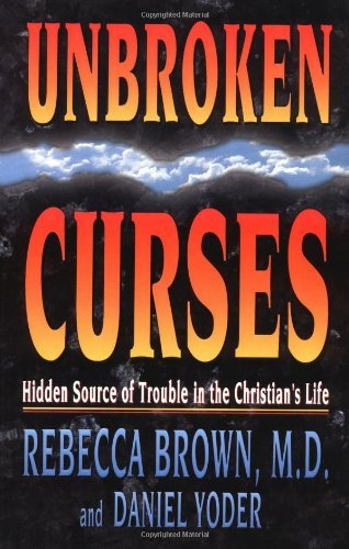Unbroken Curses: Hidden Source of Trouble in the Christian's Life by [BROWN REBECCA]
