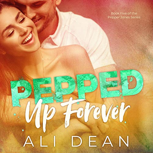 Pepped Up Forever audiobook cover art