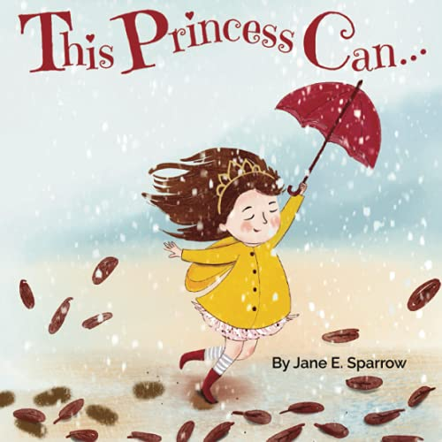 This Princess Can: An Inspirational Bedtime Story Book for Girls