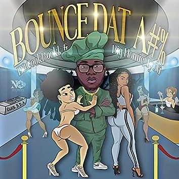 Bounce Dat A#%