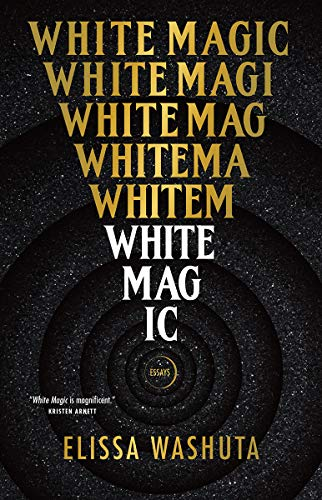 Compare Textbook Prices for White Magic  ISBN 9781951142391 by Washuta, Elissa