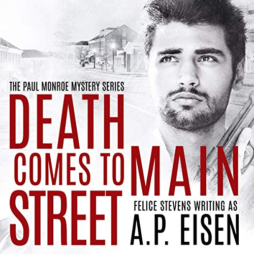 Death Comes to Main Street Audiobook By Felice Stevens, A.P. Eisen cover art
