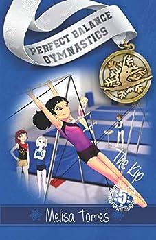The Kip  Perfect Balance Gymnastics Series Book 5