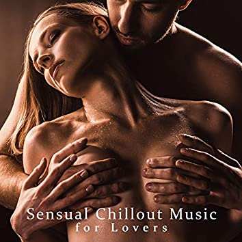 Sensual Chillout Music for Lovers