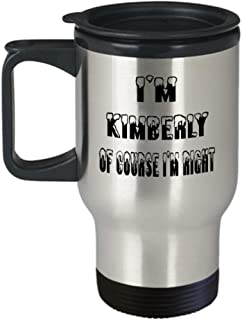 Kimberly Gifts Insulated Travel Mug - Of Course I'm Right - For Mom and Dad Cup for Coffee or Tea Your Lover ak8702