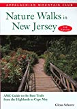 Nature Walks in New Jersey, 2nd: AMC Guide to the Best Trails from the Highlands to Cape May