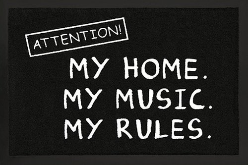 Attention. Felpudo My Home.My Music.My Rules.S