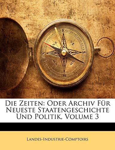 Landes-Industrie-Comptoirs: Zeiten: Oder Archiv Für Neueste