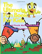 The Ultimate Fun Book For Kids: Large print Puzzle, Word Search, Sudoku, Word Scramble, and many more (Activity books for kids)