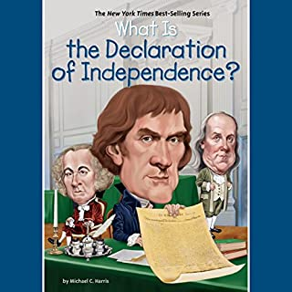 What Is the Declaration of Independence? audiobook cover art
